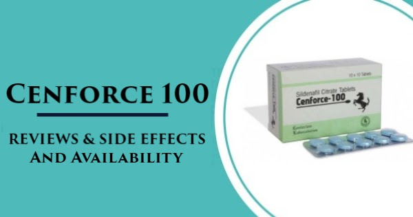 Cenforce 100   Review, Side Effects, and Availability